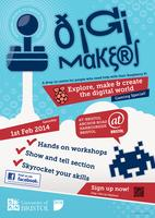 DigiMakers- February 1st 2014         Workshop sign-up