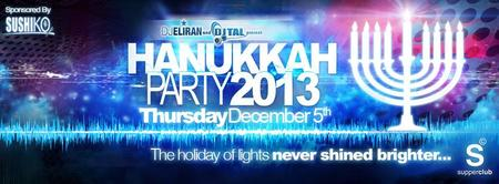 Hanukkah Party & DJ Eliran's Bday Bash @ SUPPERCLUB