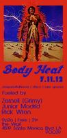 BODY HEAT - take off that pressure ! 7/11/12 Los Angeles Ca.