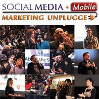 Social Media + Mobile Marketing Unplugged Conference...