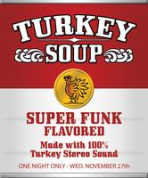 12th Annual Turkey Soup Canned Food Drive - Thanksgiving Eve -...
