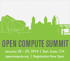 Open Compute Summit V: January 28 & 29, 2014 - Details...