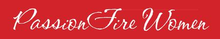 Join Passion Fire Women to Network with Dynamic Women...