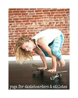 Yoga For Skateboarders & Athletes Workshop