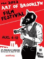 The 2012 Art of Brooklyn Film Festival presents: THE...
