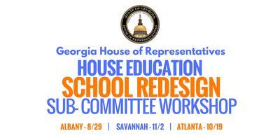 House Education School Redesign Committee Workshop -...