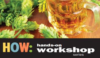 Craft Beer Brewing: A Hands On Workshop