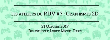 Les ateliers du RIJV #3 : Graphismes 2D