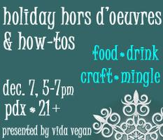 Holiday Hors D'oeuvres & How-Tos
