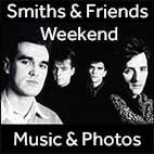 Smiths and Friends Weekend - Photographs and Music