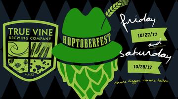 True Vine Brewing Company - HOPTOBER FEST '17