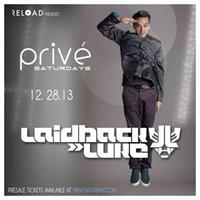 PRIVÉ Saturdays Presents :: Laid Back Luke :: Saturday...