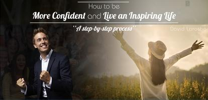 How to be more confident and live an inspiring life -...