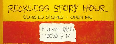 RECKLESS STORY HOUR