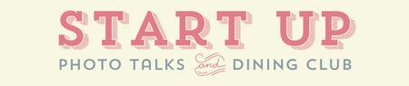 Start Up Photo Talks & Dining Club 003