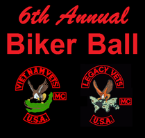 6th Annual Biker Ball - Hosted by the Viet Nam Vets /...