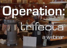 Operation: Trifecta | a webinar