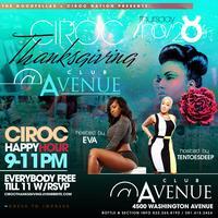 CirocThanksgiving @ Club Avenue (4500 Washington Ave.)...