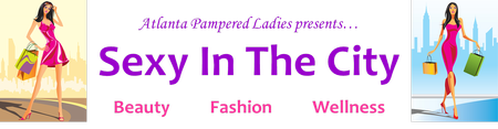 Atlanta Pampered Ladies Presents...Sexy In the City