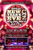 C72 New Year's Eve 2014 - 7th Annual Why Pay More NYE...