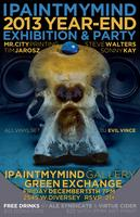 IPaintMyMind2013: Year-End Exhibition + Party