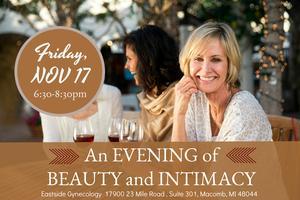 An Evening of Beauty & Intimacy - FREE Women's Health...