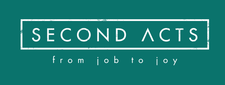 Second Acts - Reshape your career from Job to Joy  logo