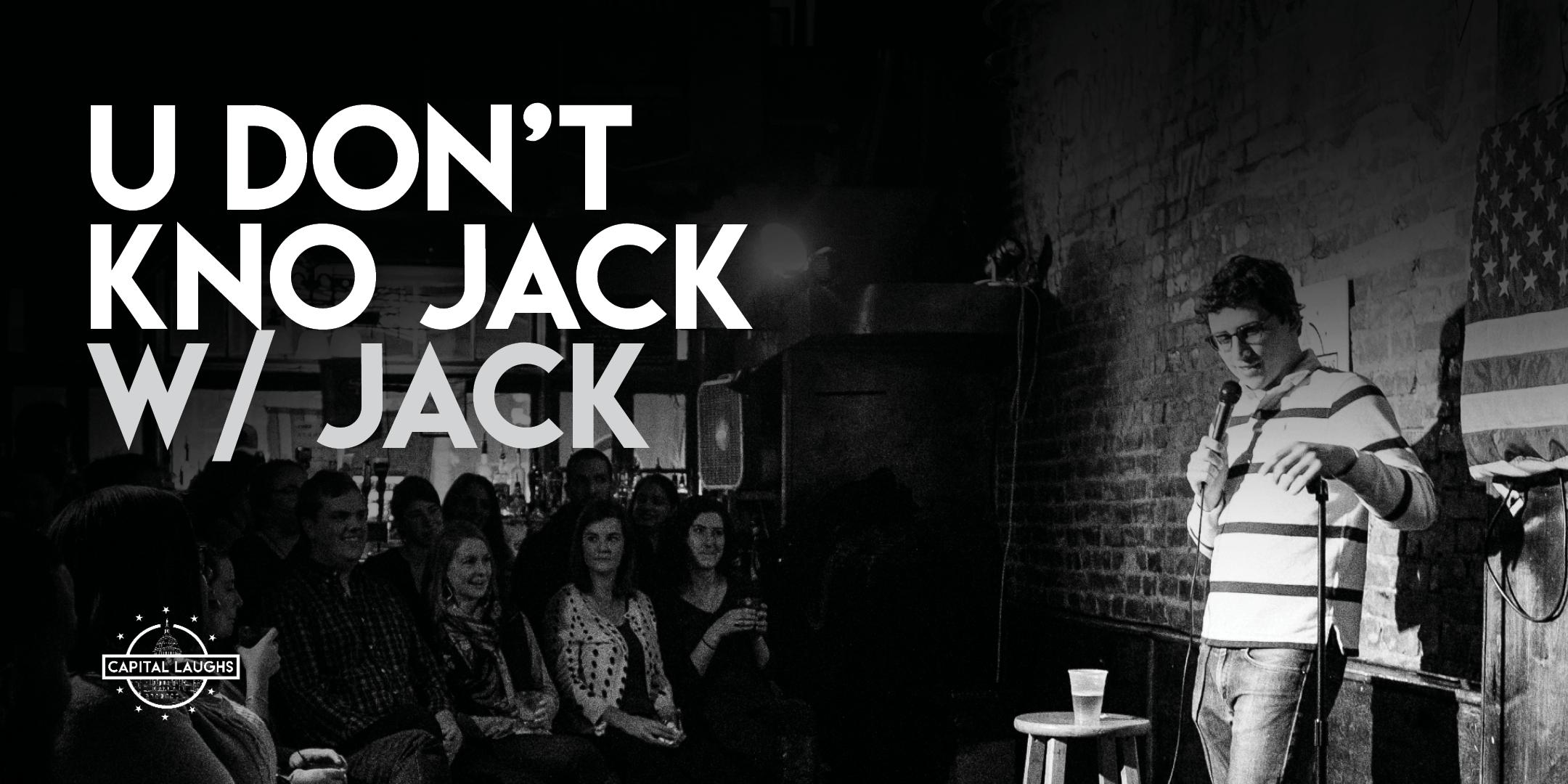 U Don't Know Jack w/ Jack (Stand-Up Comedy)