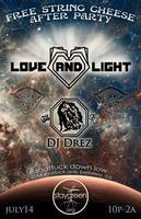 Staygreen presents: LOVE AND LIGHT & DJ Drez a SCI...
