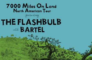 The Flashbulb and Bartel [7000 Miles on Land Tour]