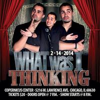 "Vince Acevedo's ""What Was I Thinking"" Comedy Show"
