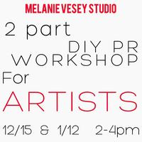 2 - PART DIY PR Workshop for Artists by Melanie Vesey Studio