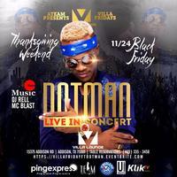 DOTMAN LIVE IN CONCERT AT VILLA ON 11/24 Black Friday