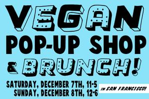 San Francisco Vegan Pop-Up Shop & Brunch