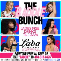 THIS THURSDAY :: THE BADDIE BUNCH (LADIES FREE DRINKS)...