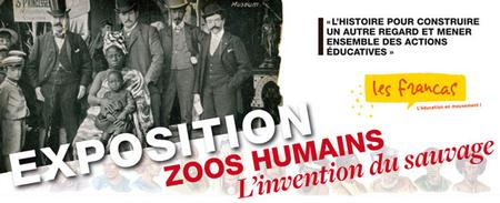 """Exposition """"Zoo Humains, l'invention du sauvage"""" :..."""