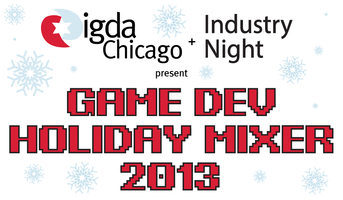 Game Dev Holiday Mixer - Presented by IGDA Chicago and...