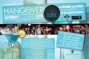 The Hangover at Lola This Saturday!