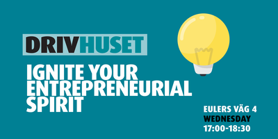 Drivhuset presents: ignite your entrepreneurial spirit