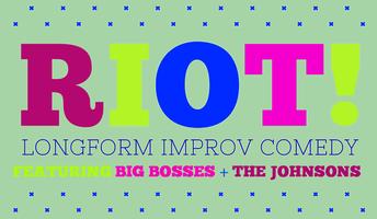 Riot! Big Bosses + The Johnsons