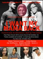 """I WANT MY MAMA BACK"" Stage Play"