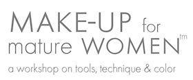 Make-up for Mature Women (tm) Workshop, Saturday, January 25th
