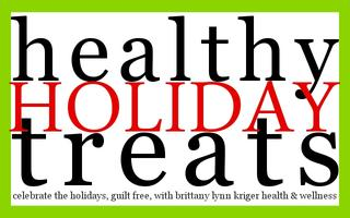 Healthy Holiday Treats with Wellness Coach Brittany Kri...