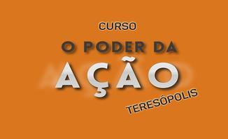 """CURSO """"O PODER DA AÇÃO"""" - TERESÓPOLIS"""
