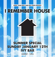 I REMEMBER HOUSE: Summer Special