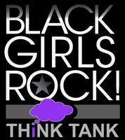 The BLACK GIRLS ROCK! THiNK TANK Presents: CHECKIN'...