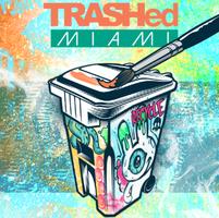TRASHed Miami 2013 Exhibit + Art Workshop