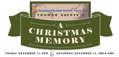 Truman Capote's A Christmas Memory, presented by Pasadena...