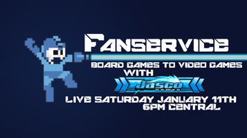 Fanservice - Board To Video Games with Jasco Games...