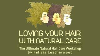CurlsRock Presents Loving Your Hair with Natural Care W...